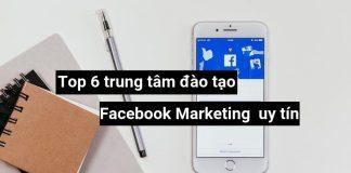 6 trung tâm đào tạo Facebook Marketing