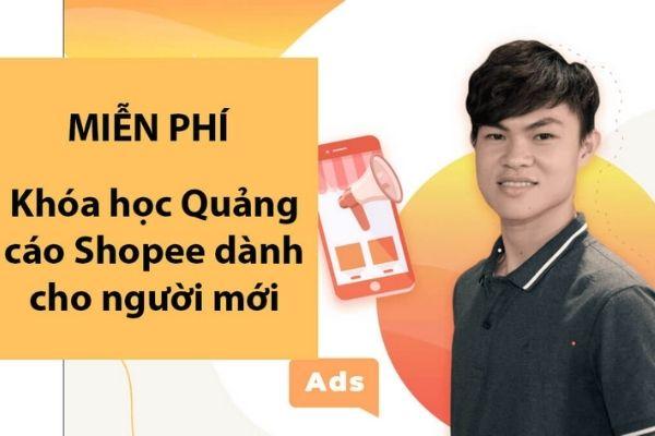 Khoá học quảng cáo Shopee dành cho người mới của Hiếu Suro