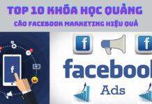Top 10 khóa học quảng cáo facebook marketing online tốt nhất